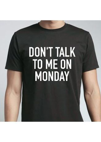 Black color T-Shirts and Polos . Don't Talk To Me On Monday Tee -